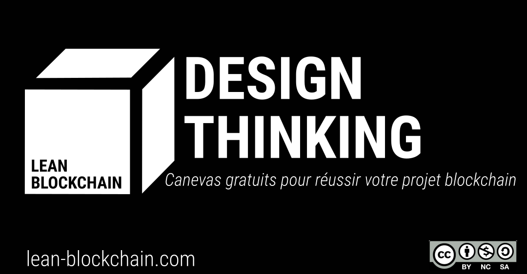 Design Thinking : la colonne vertébrale du Lean Blockchain